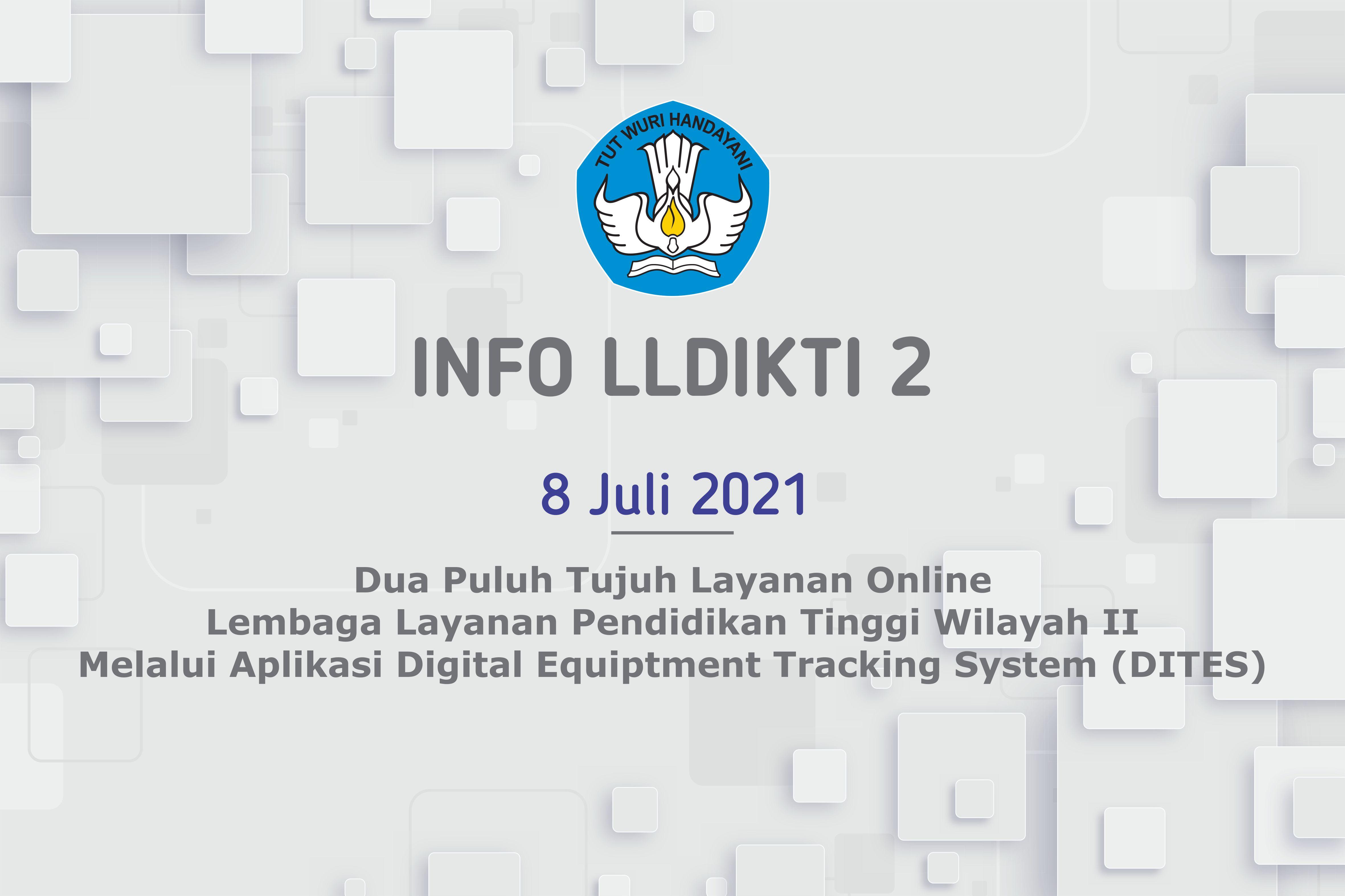 Dua Puluh Tujuh Layanan Online  Lembaga Layanan Pendidikan Tinggi Wilayah II Melalui Aplikasi Digital Equiptment Tracking System (DITES)