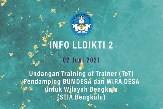 Undangan Training of Trainer Pendampingan Bumdes dan Wira Desa Tanggal 8-9 Juni 2021, di Ruang Pertemuan Kampus STIA Bengkulu