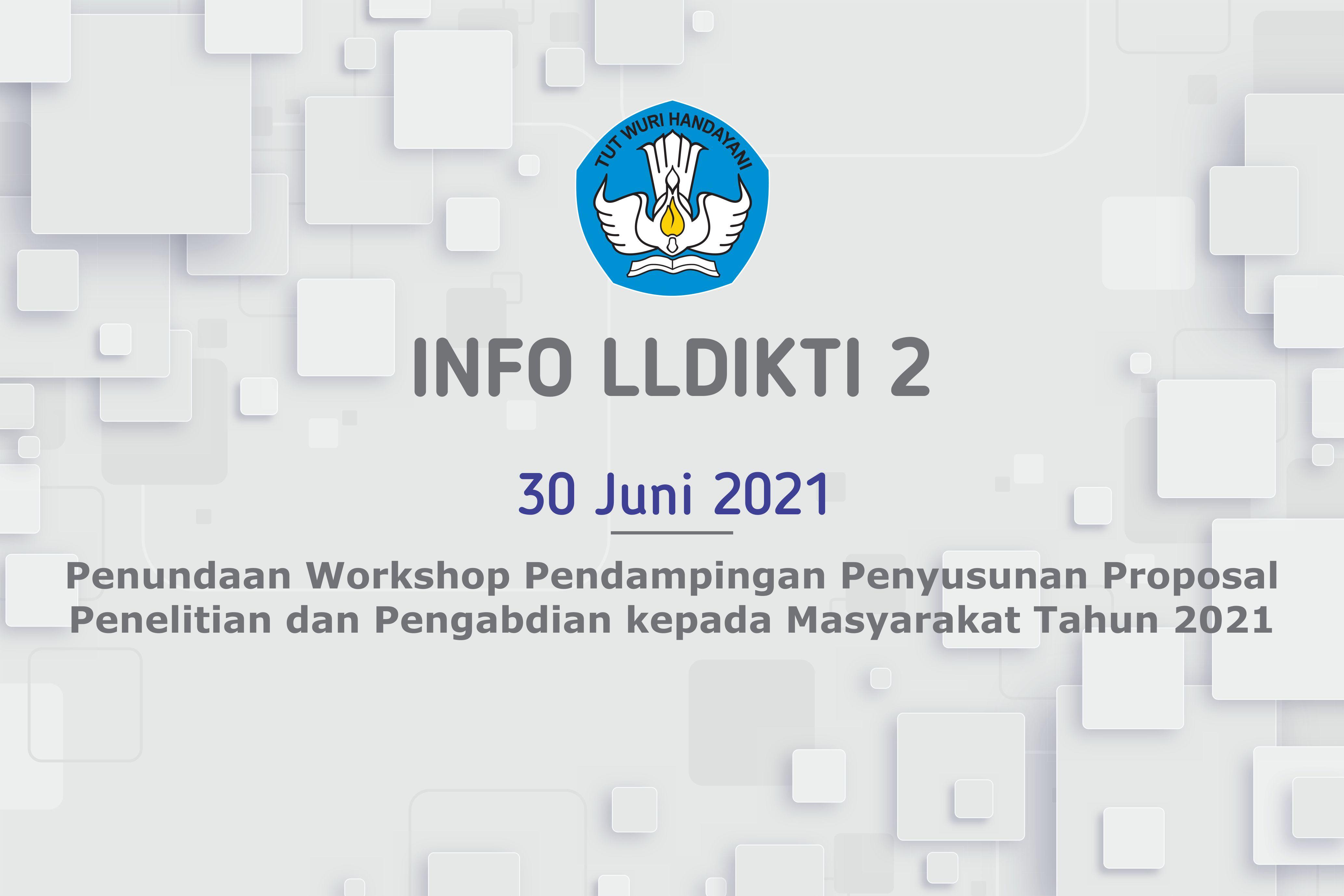 Penundaan Workshop Pendampingan Penyusunan Proposal Penelitian dan Pengabdian Kepada Masyarakat Tahun 2021